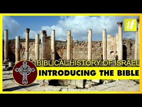 Introducing The Bible | The Biblical History Of Israel