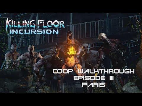 "Killing Floor: Incursion VR - Coop Walkthrough Episode III ""Paris"""