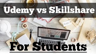 Udemy vs Skillshare for Students Online Course Learning 2017