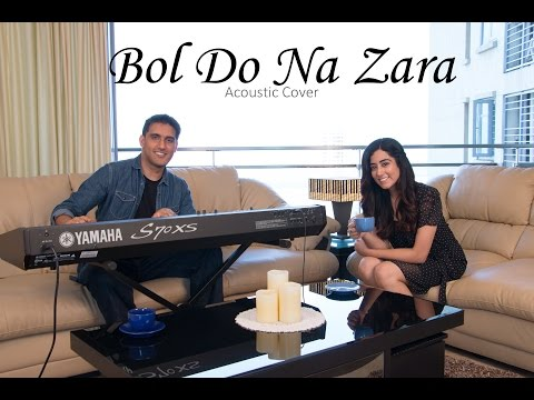 Bol Do Na Zara (Acoustic Cover) - Aakash Gandhi...