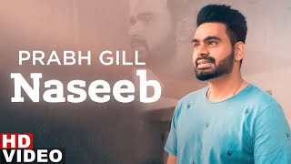 Naseeb Full Video | Prabh Gill | The Prophec | Latest Punjabi Song 2020 | Speed Records720p