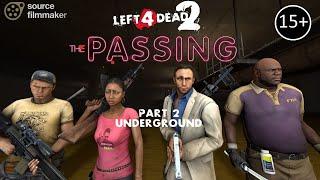[SFM] L4D2 - THE PASSING #2 - Underground