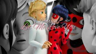 Let Me Love You | Ladrien Miraculous Ladybug [AMV]