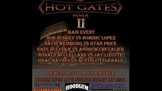 Hot Gates MMA II Bob Buskey vs Dominic Lopez