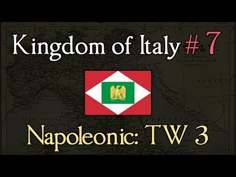 Kingdom of Italy 7: The Final Battle? Napoleonic: Total War 3