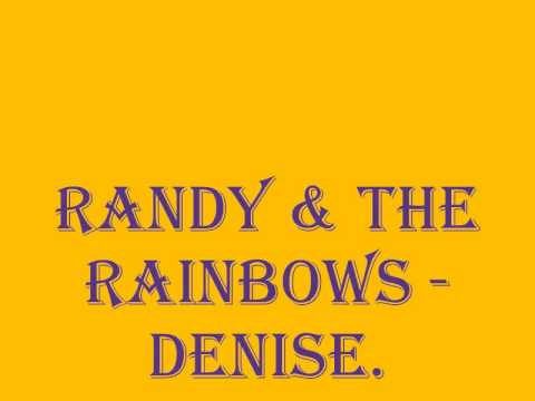 Randy & The Rainbows - Denise. (Best Quality)