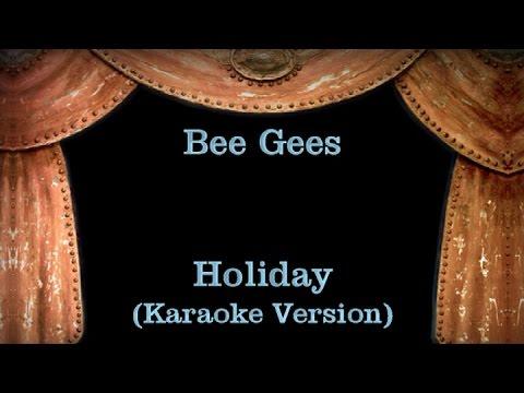 Bee Gees - Holiday - Lyrics (Karaoke Version)