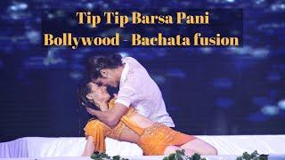 Tip Tip Barsa Pani | Bachata Dance | Tara & Nisha
