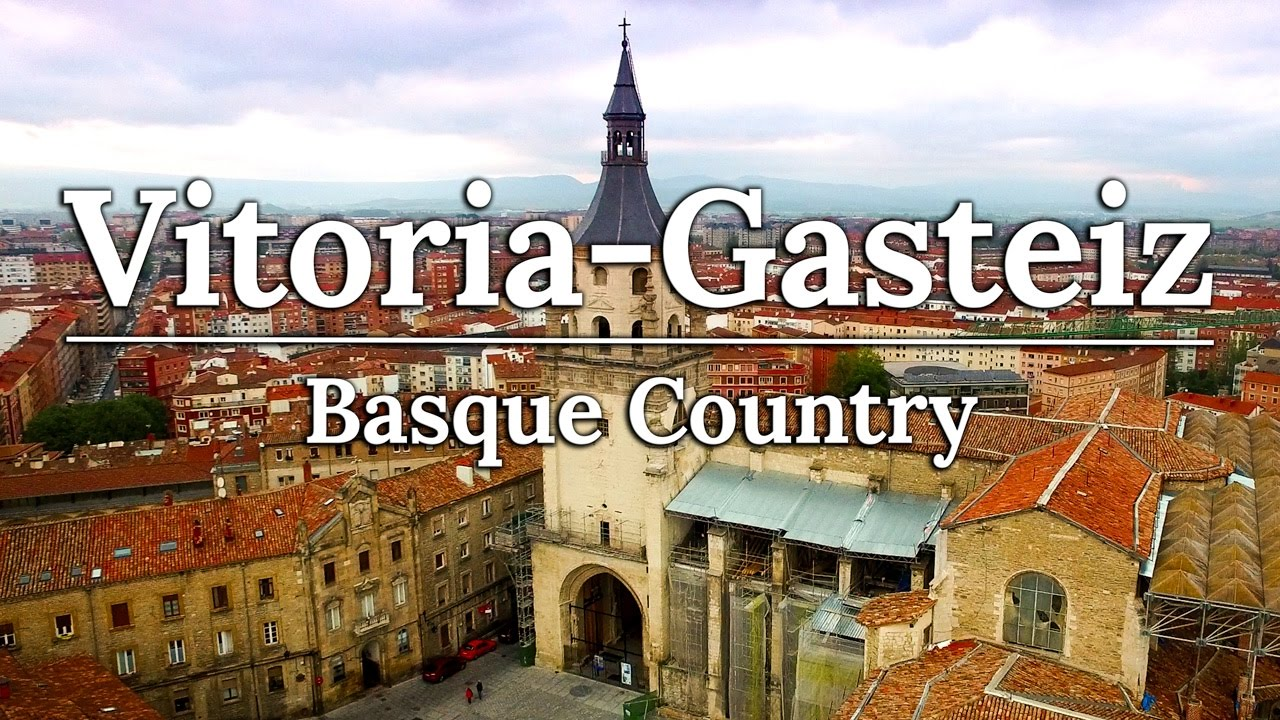 The Best Of Vitoria Gasteiz Basque Country Spain Youtube
