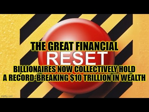 The Great Financial Reset Billionaires Now Collectively Hold a Record-Breaking.. 10/20/2020