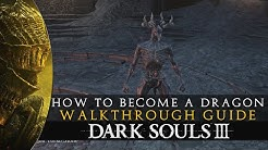 Dark Souls 3 - How to Become a Dragon Guide