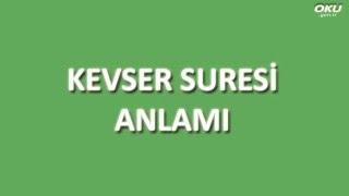 Kevser Suresi Meali Oku Dinle İzle - www.oku.gen.tr