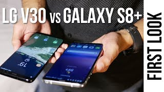LG V30 vs Samsung Galaxy S8+ first look