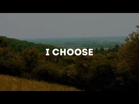 I choose ..  
