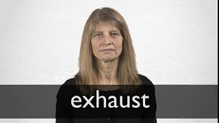 How to pronounce EXHAUST in British English