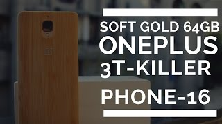 Oneplus 3T Soft Gold Unboxing What's New?? | OP3T Giveaway coming Soon..
