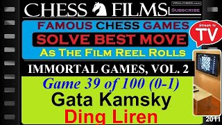 Chess: Immortal Games, Vol. 2 (#39 of 100): Gata Kamsky vs. Ding Liren