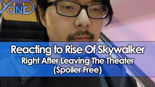 Reacting To Star Wars Rise of Skywalker Right After Leaving The Theater (Spoiler Free)