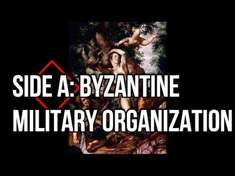 Episode XVII: Side A- Byzantine Military Organization