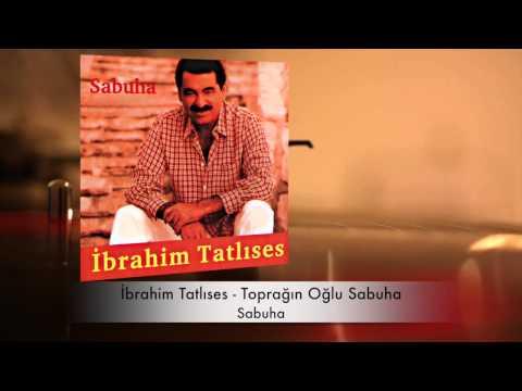 İbrahim Tatlıses - Toprağın Oğlu Sabuha