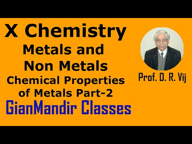 X Chemistry | Metals and Non-Metals | Chemical Properties of Metals Part-2 by Gaurav Sir