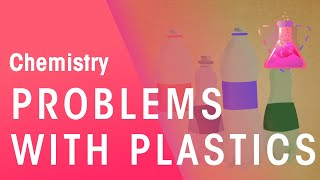 Problems with Plastics & Biodegradable Plastics | Environmental Chemistry | Chemistry | FuseSchool
