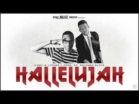 Hallelujah - Exile Music Group @exilemusicGJ ft D.Mac & Lypher
