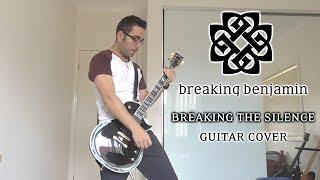 Breaking Benjamin - Breaking the Silence (Guitar Cover)