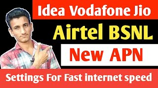 Jio, idea, Airtel, Vodafone New APN settings for fast internet speed | New pro APN Max