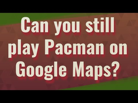 Can You Still Play Pacman On Google Maps?