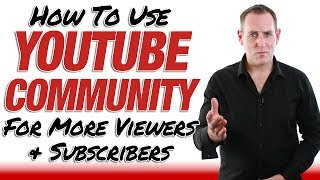 YouTube Community - Get Viewers And Subscribers With YouTube Community