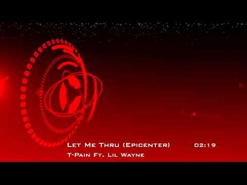 T-Pain Ft. Lil Wayne - Let Me Thru - Epicenter