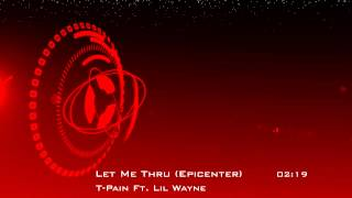T-Pain Ft. Lil Wayne - Let Me Thru - Epicenter