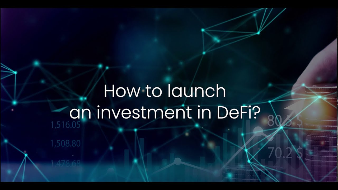 How to launch an investment in DeFi