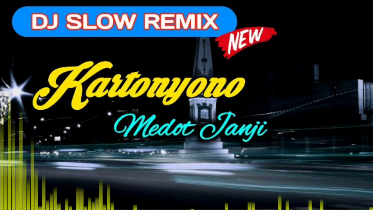 dj slow remix kartonyono medot janji youtube
