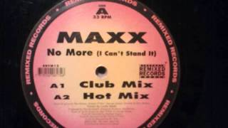 MAXX NO MORE I CAN T STAND IT Club Mix