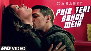 Download Phir Teri Bahon Mein | CABARET | Richa Chadha, Gulshan Devaiah | Sonu Kakkar Tony Kakkar | T-Series MP3 song and Music Video