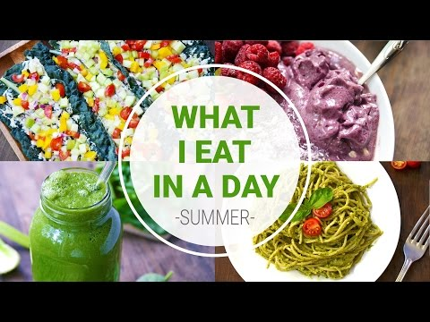 What I Eat In A Day {SUMMER} | HEALTHY VEGAN RECIPES
