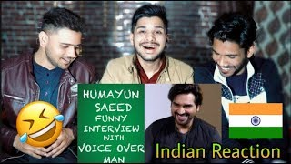 Indian Reaction On Pakistani Actor Humayun Saeed Funny Interview With Voice Over Man