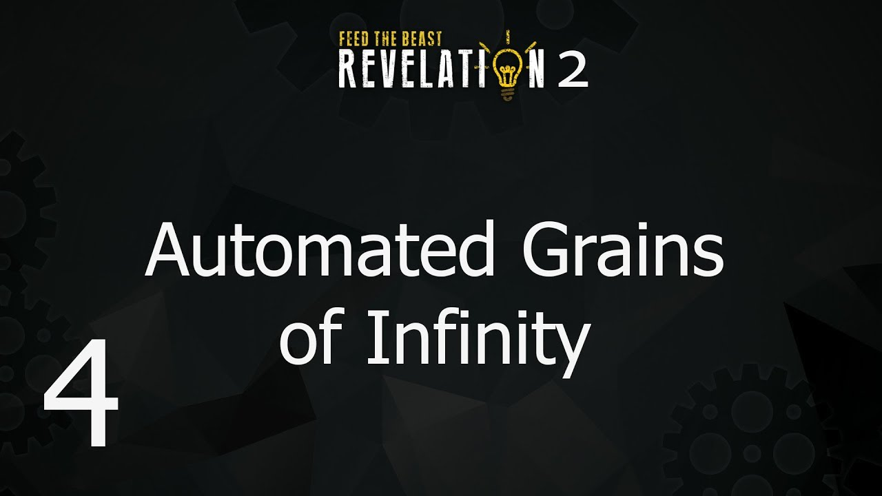 FTB Revelation 2 - E4 Automated Grains of Infinity