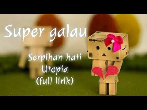 Lagu Galau - Serpihan Hati - Utopia (full Lirik) Lagu Super Sedih