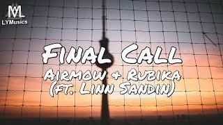 Airmow &amp Rubika - Final Call (ft. Linn Sandin) (Lyrics)