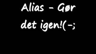 Alias   Gør det igen