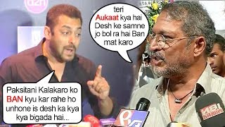 Nana Patekar SLAMS Salman Khan For Being Only Bollywood Actor Against B@nning Pakist@ni Artists