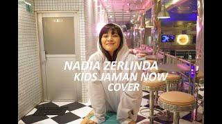 NADIA ZERLINDA KIDS JAMAN NOW
