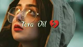 Khuda Kare Mere Jaisa Tut Jaye Tera Dil|What's app Status|Sad Girl 💔Status|Heart Touching Song☹☹