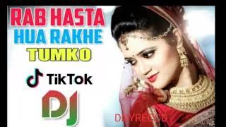 Rab Hasta Hua Rakhe Tumko Tik Tok Famous (Mix Song ) DNYRECOD