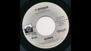Blondie - X Offender (PRIVATE STOCK MONO 45 MIX)