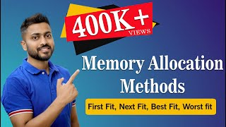 First Fit ,Next Fit ,Best Fit ,Worst fit Memory Allocation | Memory Management | Operating System