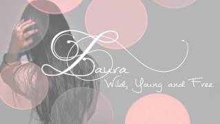 Laura - Wild, Young and Free